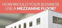 How Would Your Business Use a Mezzanine Floor?